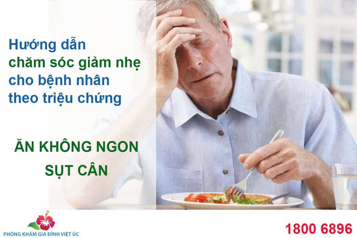Huong-dan-cham-soc-giam-nhe-cho-benh-nhan-theo-cac-trieu-chung-an-khong-ngon-mieng-va-sut-can